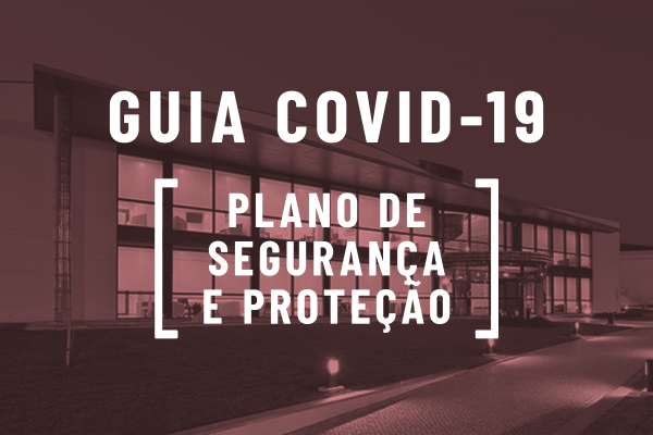 Guia COVID-19. Plano de segurança e proteção