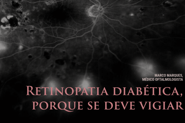Retinopatia diabética, porque se deve vigiar